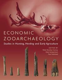 Economic ZooarchaeologyStudies in Hunting, Herding and Early Agriculture【電子書籍】[ Peter Rowley-Conwy ]