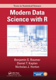 Modern Data Science with R【電子書籍】[ Benjamin S. Baumer ]
