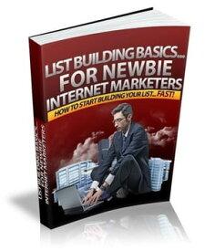 List Building Basics… For Newbie Internet MarketersHow To Start Building Your List… FAST!【電子書籍】[ Alexandre Dinomais ]