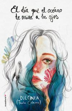El d?a que el oc?ano te mire a los ojos【電子書籍】[ Dulcinea (Paola Calasanz) ]