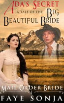 Mail Order Bride: CLEAN Western Historical Romance: ADA's Secret ? A Tale of The Big Beautiful Bride