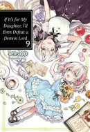 If It's for My Daughter, I'd Even Defeat a Demon Lord: Volume 9