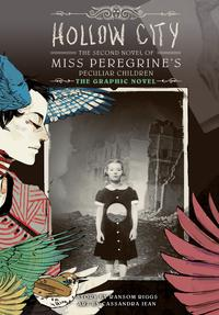 Hollow City: The Graphic NovelThe Second Novel of Miss Peregrine's Peculiar Children【電子書籍】[ Ransom Riggs ]