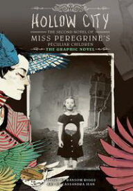 Hollow City: The Graphic Novel The Second Novel of Miss Peregrine's Peculiar Children【電子書籍】[ Ransom Riggs ]