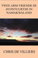 Twee Arm Vriende se Avontuurtjie in Namakwaland