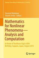 Mathematics for Nonlinear Phenomena ー Analysis and Computation