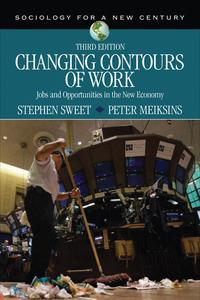Changing Contours of WorkJobs and Opportunities in the New Economy【電子書籍】[ Stephen A. Sweet ]
