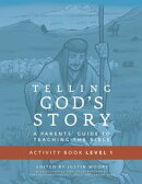 Telling God's Story, Year One: Meeting Jesus: Student Guide & Activity Pages