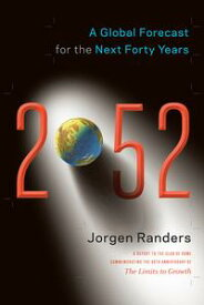 2052A Global Forecast for the Next Forty Years【電子書籍】[ Jorgen Randers ]