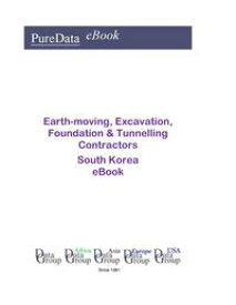 Earth-moving, Excavation, Foundation & Tunnelling Contractors in South KoreaMarket Sales【電子書籍】[ Editorial DataGroup Asia ]