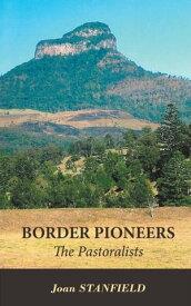 Border Pioneers【電子書籍】[ Joan Stanfield ]