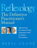 Reflexology: The Definitive Practitioner's Manual: Recommended by the International Therapy Examination Coun…
