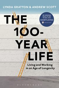 The 100-Year LifeLiving and Working in an Age of Longevity【電子書籍】[ Lynda Gratton ]