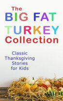 The Big Fat Turkey Collection: Classic Thanksgiving Stories for Kids