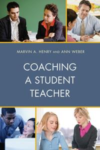 Coaching a Student Teacher【電子書籍】[ Marvin A. Henry ]
