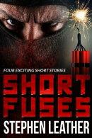 Short Fuses (Four short stories)