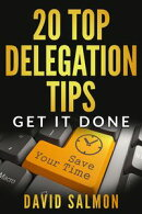 20 Top Delegation Tips