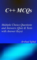 C++ MCQs: Multiple Choice Questions and Answers (Quiz & Tests with Answer Keys)