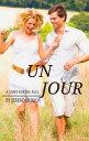 Un Jour【電子書籍】[ Jerrad Crouch ]