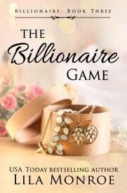 The Billionaire Game【電子書籍】[ Lila Monroe ]