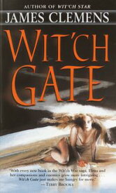Wit'ch Gate【電子書籍】[ James Clemens ]