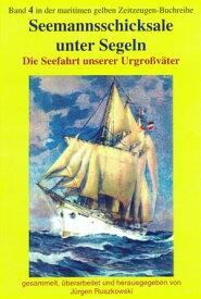 Seemannsschicksale unter SegelnDie Seefahrt unserer Urgro?v?ter【電子書籍】[ J?rgen Ruszkowsi (Hrsg.) ]