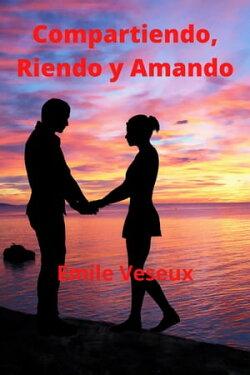 Compartiendo, Riendo y Amando