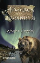 Adventures of an Alaskan Preacher