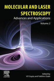 Molecular and Laser SpectroscopyAdvances and Applications: Volume 2【電子書籍】