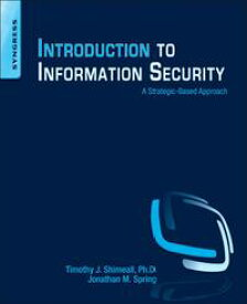 Introduction to Information SecurityA Strategic-Based Approach【電子書籍】[ Timothy Shimeall ]