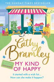 My Kind of Happy The new feel-good, funny novel from the Sunday Times bestseller【電子書籍】[ Cathy Bramley ]