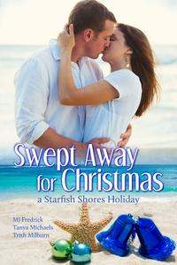 Swept Away for ChristmasA Starfish Shores Holiday【電子書籍】[ Trish Milburn ]