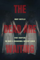 The Dead Are Waiting: First Chapters in the Dori O. Paranormal Mystery Series
