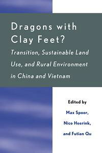 DragonswithClayFeet?Transition,SustainableLandUse,andRuralEnvironmentinChinaandVietnam