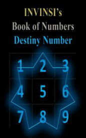 Destiny NumberInvinsi's Book of Numbers, #3【電子書籍】[ Invinsi I ]