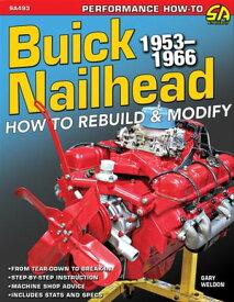 Buick Nailhead: How to Rebuild & Modify 1953-1966How to Rebuild & Modify 1953-1966【電子書籍】[ Gary Weldon ]