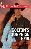 Colton's Surprise Heir (Mills & Boon Romantic Suspense) (The Coltons of Texas, Book 2)