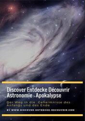 Discover Entdecke Découvrir Astronomie - Apokalypse Der Weg in die Geheimnisse des Anfangs und des Ende