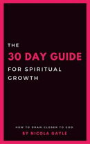 The 30 Day Guide For Spiritual Growth
