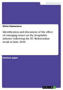 Identification and discussion of the effect of emerging issues on the hospitality industry following the EU …