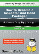 How to Become a Inspector And Hand Packager