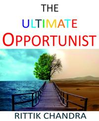 The Ultimate Opportunist【電子書籍】[ Rittik Chandra ]