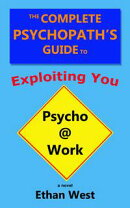 The Complete Psychopath's Guide to Exploiting You