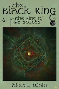 The Ring Of Five Stones【電子書籍】[ Allen L. Wold ]