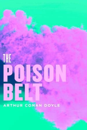 The Poison Belt【電子書籍】[ Sir Arthur Conan Doyle ]