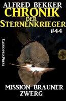 Chronik der Sternenkrieger 44: Mission Brauner Zwerg