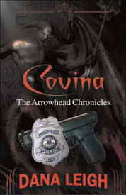 "Covina ""The Arrowhead Chronicles""【電子書籍】[ Dana Leigh ]"