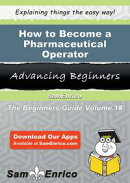 How to Become a Pharmaceutical Operator