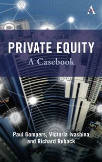 Private EquityA Casebook【電子書籍】[ Paul Gompers ]