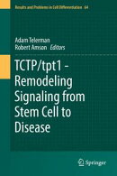 TCTP/tpt1 - Remodeling Signaling from Stem Cell to Disease